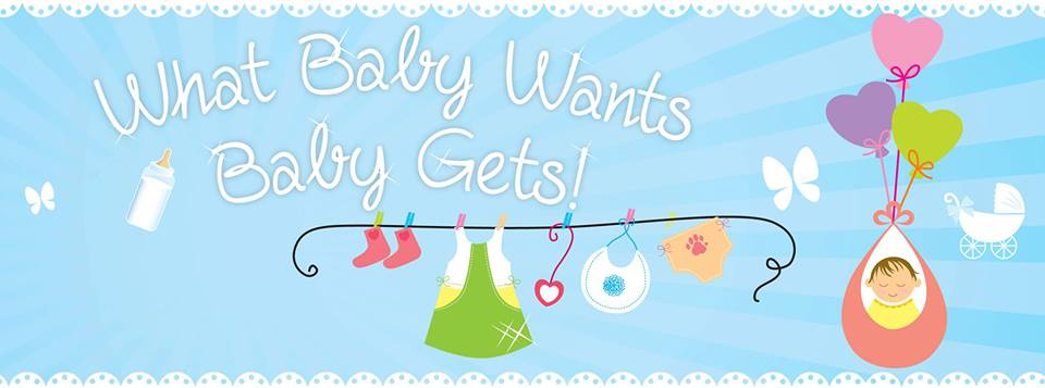 What Baby Wants Baby Gets
